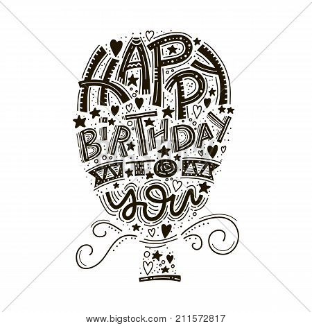 Happy birthday greeting card lettering. Hand drawn invitation. Typography background. Celebration text. Handwriting poster. Congratulation phrase. Vector illustration.