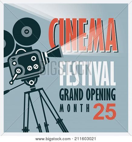 Vector movie festival poster with old fashioned movie camera. Cinema background with words grand opening. Can used for banner poster web page background