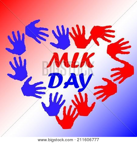 Martin Luther King Day, Poster, Banner, Holiday Poster With The Inscription Mlk Day In The Heart Of