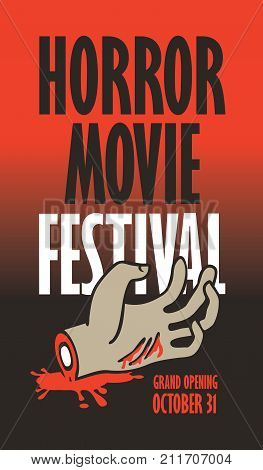 Vector banner for festival horror movie. A severed hand in a puddle of blood. Scary movie promotional print. Can be used for advertising banner flyer web design