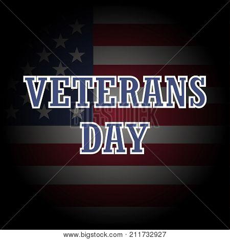 Veterans Day. Honoring all who served. Veterans Day Vector. Veterans Day illustration. Usa flag on background. Stars on flag. American flag. Flag of America