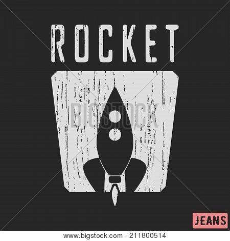 T-shirt print design. Rocket vintage stamp. Printing and badge applique label t-shirts jeans casual wear. Vector illustration.