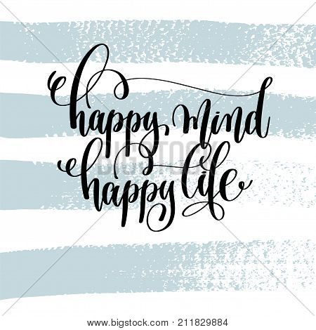 happy mind happy life hand lettering inscription, motivation and inspiration love and life positive quote, calligraphy vector illustration on blue brush stroke pattern
