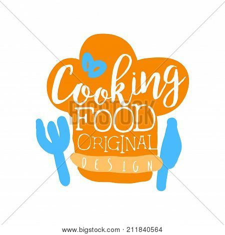 Colorful handmade badge or logo for cooking food. Handwritten lettering with chef s hat, fork and knife. Emblem for cooking club, culinary school, food studio or home kitchen. Vector isolated on white