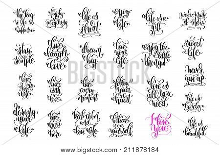 set of 25 hand lettering quotes, motivation and inspiration love and life positive phrases, calligraphy vector illustration collection