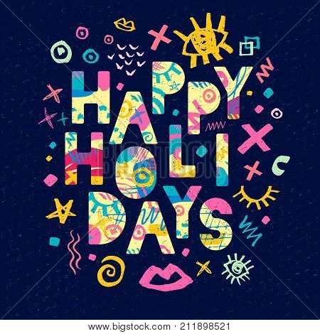 Happy Hollidays Lettering. Greeting card. Hand drawn vector elements. White background. Colorful design