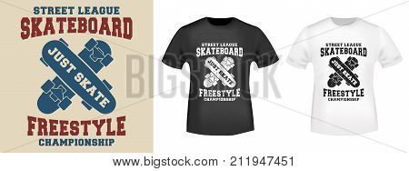 T-shirt print design. Skateboard freestyle stamp and t shirt mockup. Printing and badge applique label t-shirts jeans casual and urban wear. Vector illustration. poster