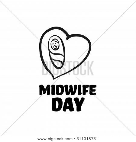 Midwife Day Icon With Lettering. Hand-drawn Logo Symbol For T-shirt Prints And Online Marketing.