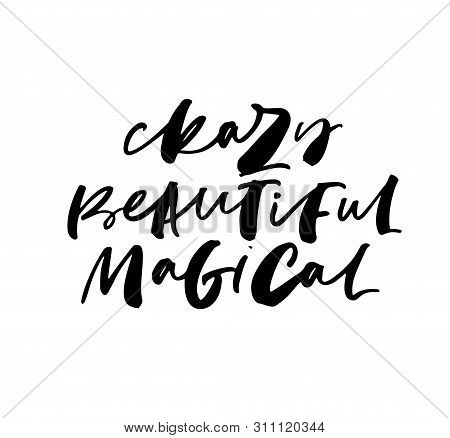 Emotional Words Ink Brush Vector Lettering. Dramatic Expression Freehand Calligraphy. Crazy, Beautif