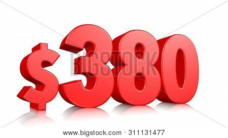 380$ Three Hundred And Eighty  Price Symbol. Red Text Number 3d Render With Dollar Sign On White Bac