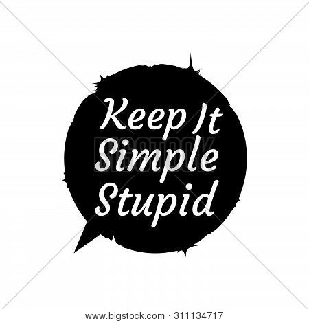 Keep It Simple Stupid Typography Hand Lettering Graphic Design Element