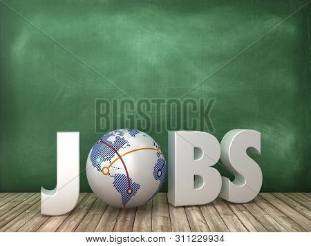 Jobs 3d Word With Globe World On Chalkboard Background - High Quality 3d Rendering