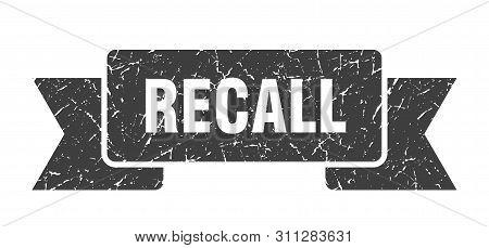 Recall Grunge Ribbon. Recall Sign. Recall Banner