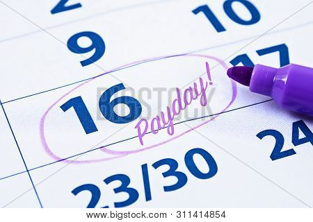 Payday Concept. Business, Finance, Savings Money, Wages, Payroll Or Accounting Concept. Calendar Wit