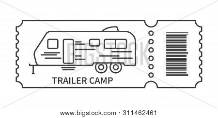 Ticket With Barcode With Trailer In Linear Style. Banner For Camping Travel Tour Weekend. Glamping A