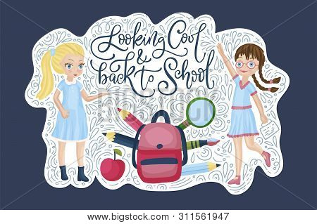 Vector School Card With Flat And Doodle Illustrations And Hand Drawn Lettering Quote. Looking Cool A