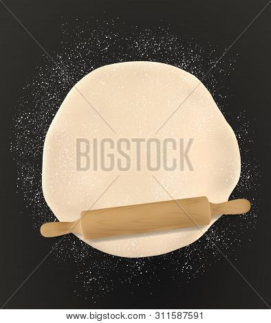 Rolling Pin And Homemade Pastry Dough, Bakery Flour On Table, 3d Realistic Top View. Vector Pizza Do