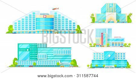 Hospital Buildings, Emergency And Ambulance Clinic, Modern City Architecture Icons. Vector Hospital