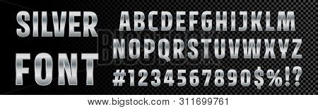 Silver Font Numbers And Letters Alphabet Typography. Vector Chrome Metallic Silver Font Type, 3d Met