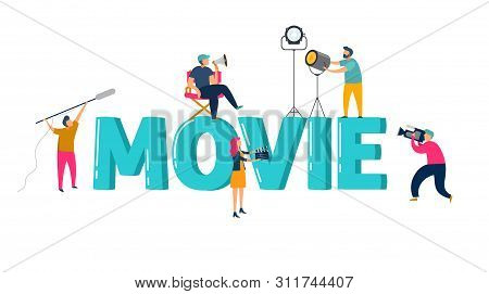 Movie Concept, Photo Shot Scene With Various People - Director, Lightman, Photographers Holding A Ca