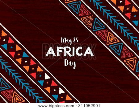 May 25 Africa Day Greeting Card Illustration With Traditional Tribal Hand Drawn Art For African Free