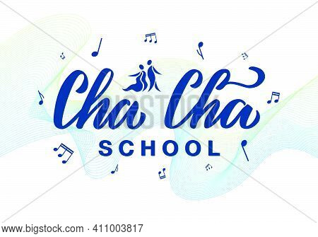 Vector Illustration Of Cha Cha School Lettering With Notes On A Colorful Background For Banner, Post