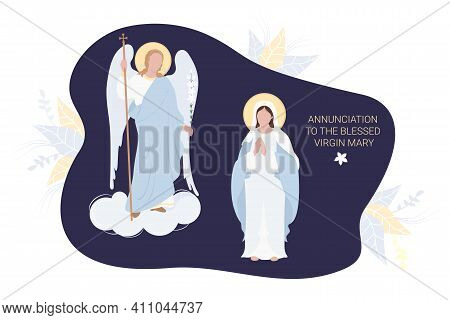 Annunciation To The Blessed Virgin Mary. Virgin Mary In A Blue Maforia Prays Meekly And The Archange