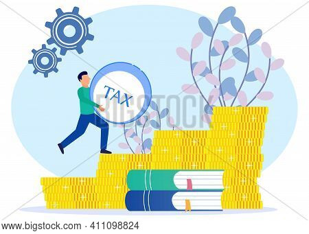 Vector Illustration Of A Business Concept. Paying Taxes Every Year, Compliant Entrepreneurs Pay Taxe