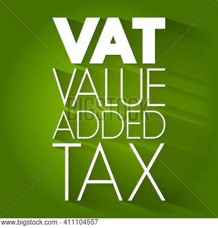 Vat - Value Added Tax Acronym, Business Concept Background
