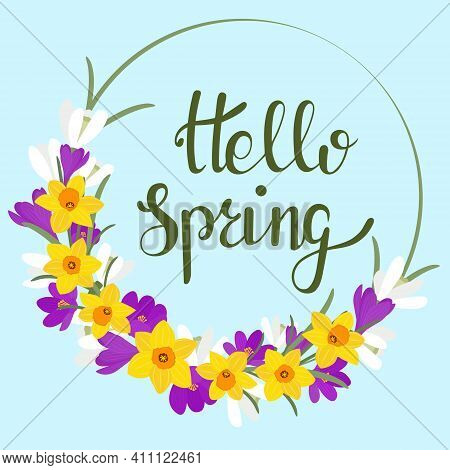 Circular Frame With Spring Flowers And Text. Hello Spring. Vector. First Spring Flowers, Snowdrops,