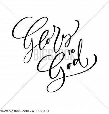 Glory To God Christian Text Hand Drawn Logo Lettering Greeting Card. Typographical Vector Phrase Han
