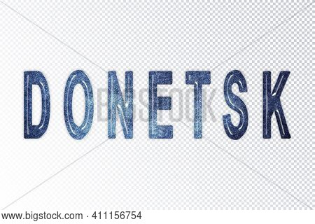Donetsk Lettering, Donetsk Milky Way Letters, Transparent Background, Clipping Path