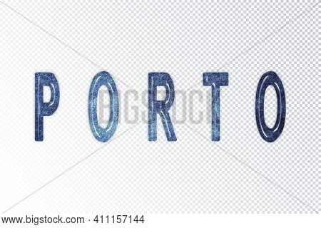 Porto Lettering, Porto Milky Way Letters, Transparent Background, Clipping Path
