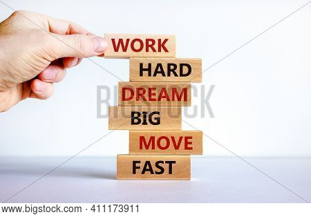 Work Hard Dream Big Symbol. Words Work Hard Dream Big Move Fast On Wooden Blocks On A Beautiful Whit