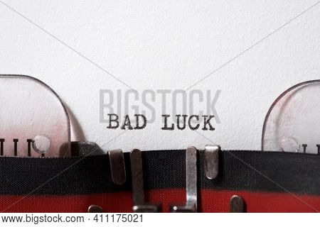 Bad luck phrase written with a typewriter.
