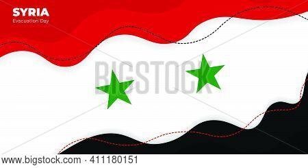Syria Evacuation Day Design With Syria Flag Vector Illustration. Good Template For Syria National Da