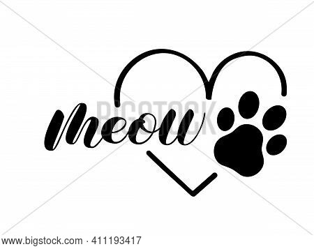 Meow Brush Lettering With Heart Frame And Paw. Vector Stock Illustration For Poster Or Banner