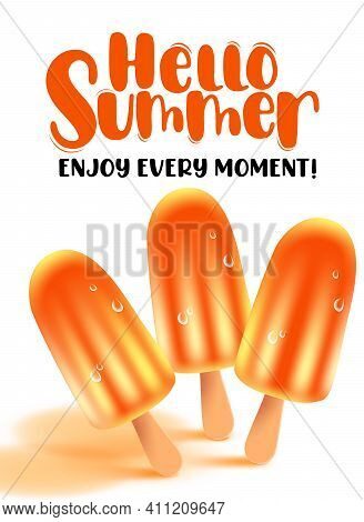 Summer Popsicle Vector Banner Design. Hello Summer Enjoy Every Moment Text In White Background With