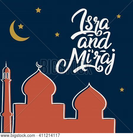 Al-isra Wal Mi'raj With Mosque Vector Illustration In Desert. The Text Mean The Night Journey Of Pro