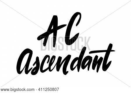 Ascendant. Black Ink Handwriting. Astrology Natal Birth Chart Symbol.