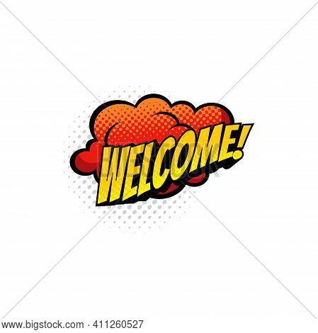 Welcome Communication Dialogue Message, Boom Bang Cloud Half Tone Retro Comic Style. Vector Cloud Bu