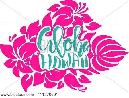 Hand Drawn Phrase Aloha Hawaii On Floral Pattern Background. Modern Dry Brush Lettering Design. Vect