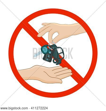 Prohibition Red Symbol With Hand And Car Key Isolated On White Background. Dont Drive Sign. Forbidde