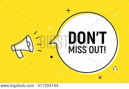 Dont Miss Out Announcement Banner Alert. Dont Forget Bullhorn Attention