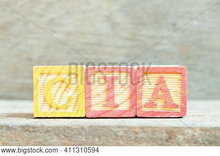 Color Alphabet Letter Block In Word Cia (abbreviation Of Certified Internal Auditor) On Wood Backgro