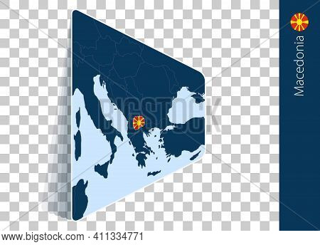 Macedonia Map And Flag On Transparent Background. Highlighted Macedonia On Blue Vector Map.