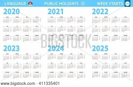 Calendar In Serbian Language For Year 2020, 2021, 2022, 2023, 2024, 2025. Week Starts From Monday. V