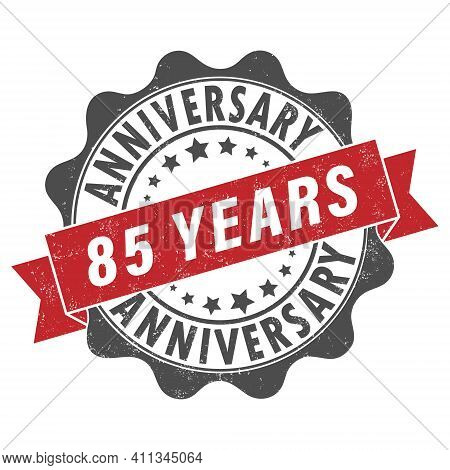 Stamp Impression With The Inscription 85 Years Anniversary. Old Worn Vintage Stamp. Stock Vector Ill