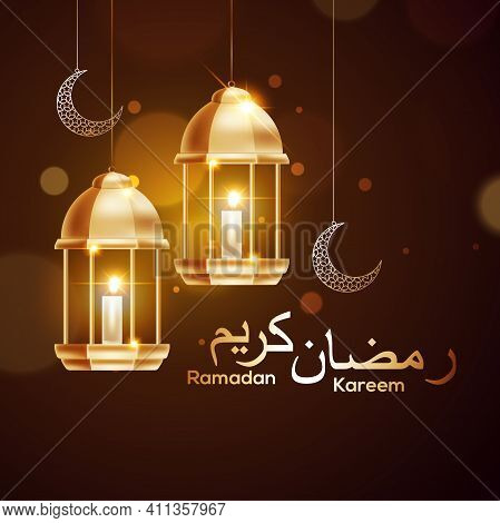 Ramadan Kareem Glow Arabic Lantern Star And Islamic Crescent Moon - Translation Of Text : Ramadan Ka