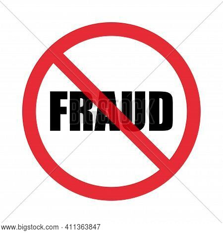No Fraud Sign. Isolated On White Background. Flat Style. Vector Graphics